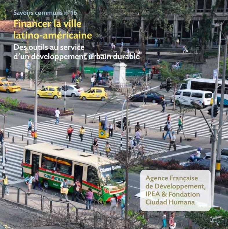 Savoirs communs n°16 : Financer la ville latino-américaine. Des outils au service d'un développement urbain durable