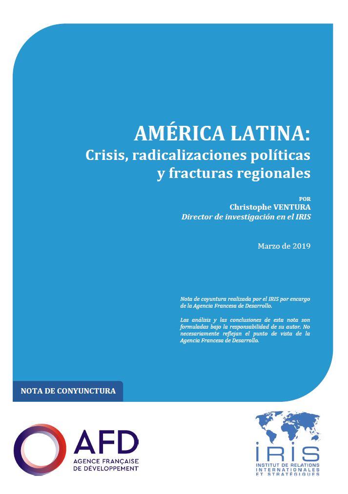 América latina: Crisis, radicalizaciones políticas y fracturas regionales