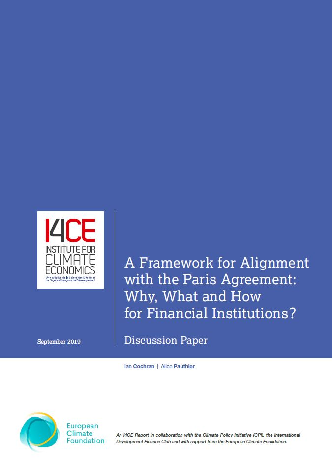 Part 1 : I4CE - A Framework for Alignment with the Paris Agreement: Why, What and How for Financial Institutions?