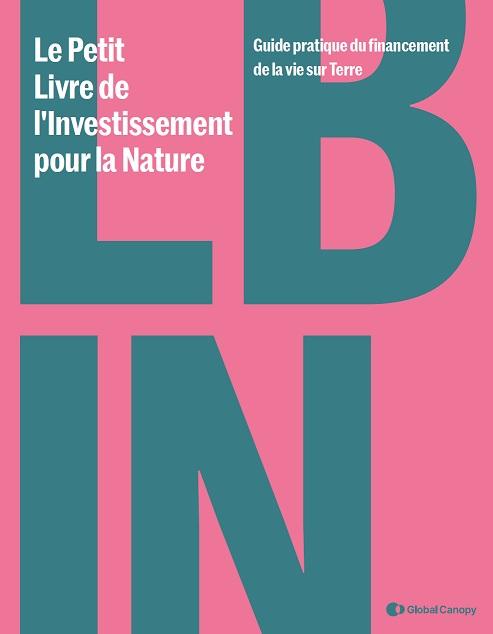 Biodiversité : les solutions du « Petit Livre de l'investissement pour la nature »