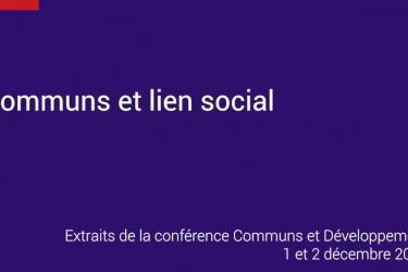 Conférence Communs et Développement | Les communs et le lien social