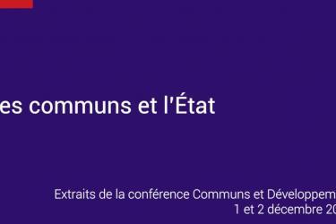 Conférence Communs et Développement | Les communs et l'État