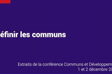 Conférence Communs et Développement | Définir les communs