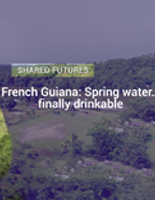 French Guiana: Spring water ... finally drinkable