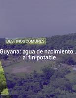 Guyana: agua del nacimiento ... ¡Por fin potable!