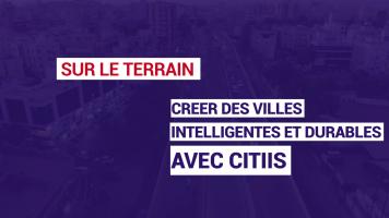 Créer des villes intelligentes et durables avec CITIIS