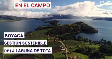 Boyacá: Gestión sostenible de la Laguna Tota