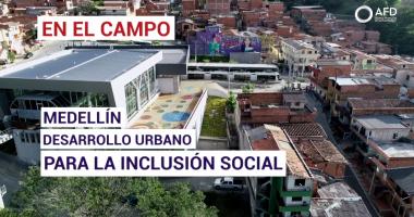 MEDELLÍN: Desarrollo urbano para la inclusión social