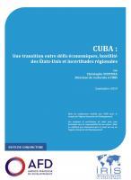 Cuba : une transition entre défis économiques, hostilité des États-Unis et incertitudes régionales