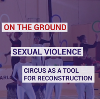 Sexual violence : Circus as a tool for reconstruction