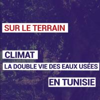 Climat : la double vie des eaux usées en Tunisie