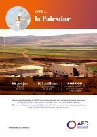 Depuis 1999, la stratégie de l'AFD s'inscrit dans le cadre de la politique française de soutien à « un Etat palestinien démocratique et viable, vivant aux côtés de l'Etat d'Israël ». Elle se concrétise par un appui à l'élaboration et la mise en oeuvre des politiques publiques nationales et au financement des infrastructures.