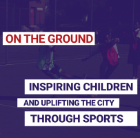 Inspiring children and uplifting the city through sports