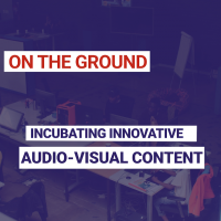 Incubating innovative Audio-visual content