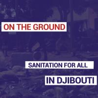 Sanitation for all in Djibouti