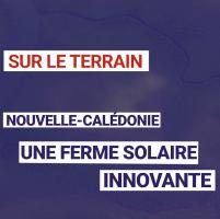 Nouvelle-Calédonie : Une ferme solaire innovante