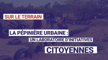 La pépinière urbaine : un laboratoire d'initiatives citoyennes