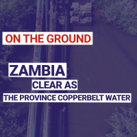 Zambia: Clear as the province copperbelt water