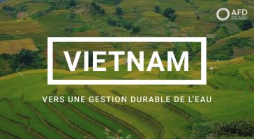 Vers une gestion durable de l'eau au Vietnam