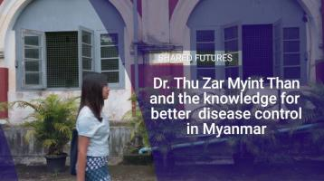 Dr. Thu Zar Myint Than and the knowledge for better disease control in Myanmar