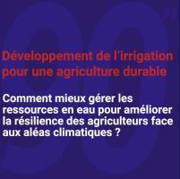 Gérer les ressources en eau pour améliorer la résilience des agriculteurs face aux aléas climatiques