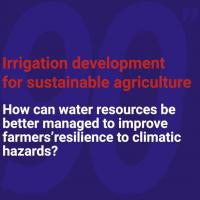 How can water resources be better managed to improve farmers' resilience to climatic hazards?