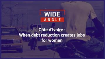 Côte d'Ivoire: When debt reduction creates jobs for women