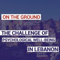 The Challenge of psychological well-being in Lebanon