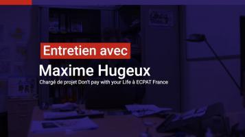 Maxime Hugeux, responsable de programmes, ECPAT France, en charge du projet DPWYL