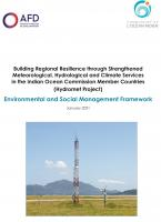 Building Regional Resilience through Strengthened Meteorological, Hydrological and Climate Services in the Indian Ocean Commission Member Countries (Hydromet Project) Annex 6 Environmental and Social Management Framework