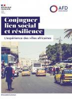 Conjuguer lien social et résilience : l'expérience des villes africaines