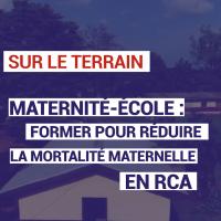 Maternité-école : former pour réduire la mortalité maternelle en RCA