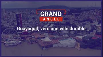 Guayaquil, vers une ville durable